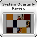 System Quarterly Review